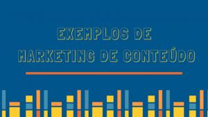 marketing de conteudos exemplos