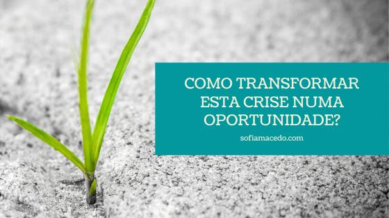Como transformar uma crise numa oportunidade de negócio